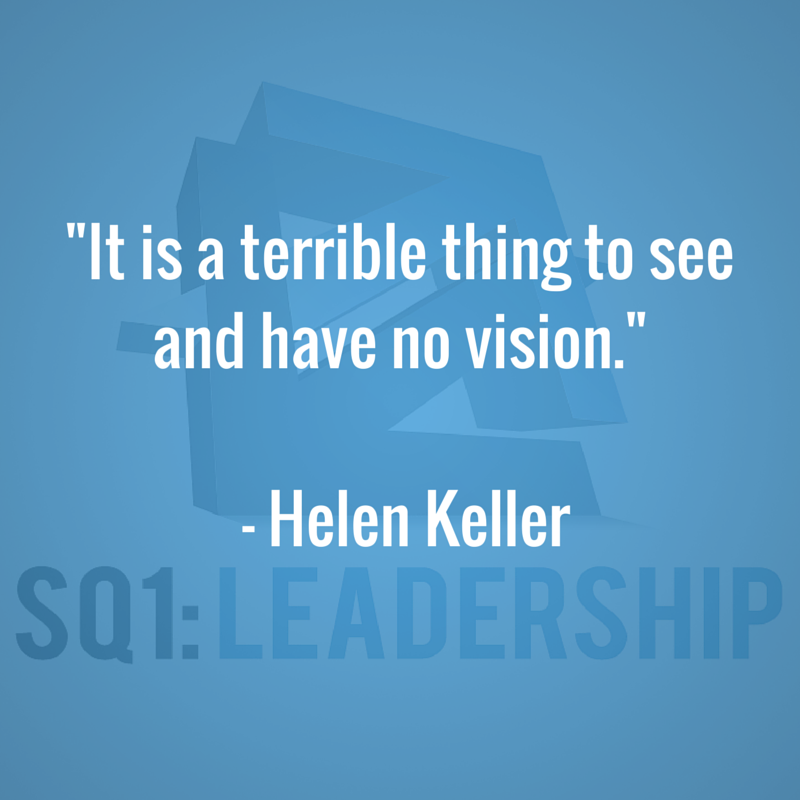 Leadership Vision Quotes: Square One Leadership